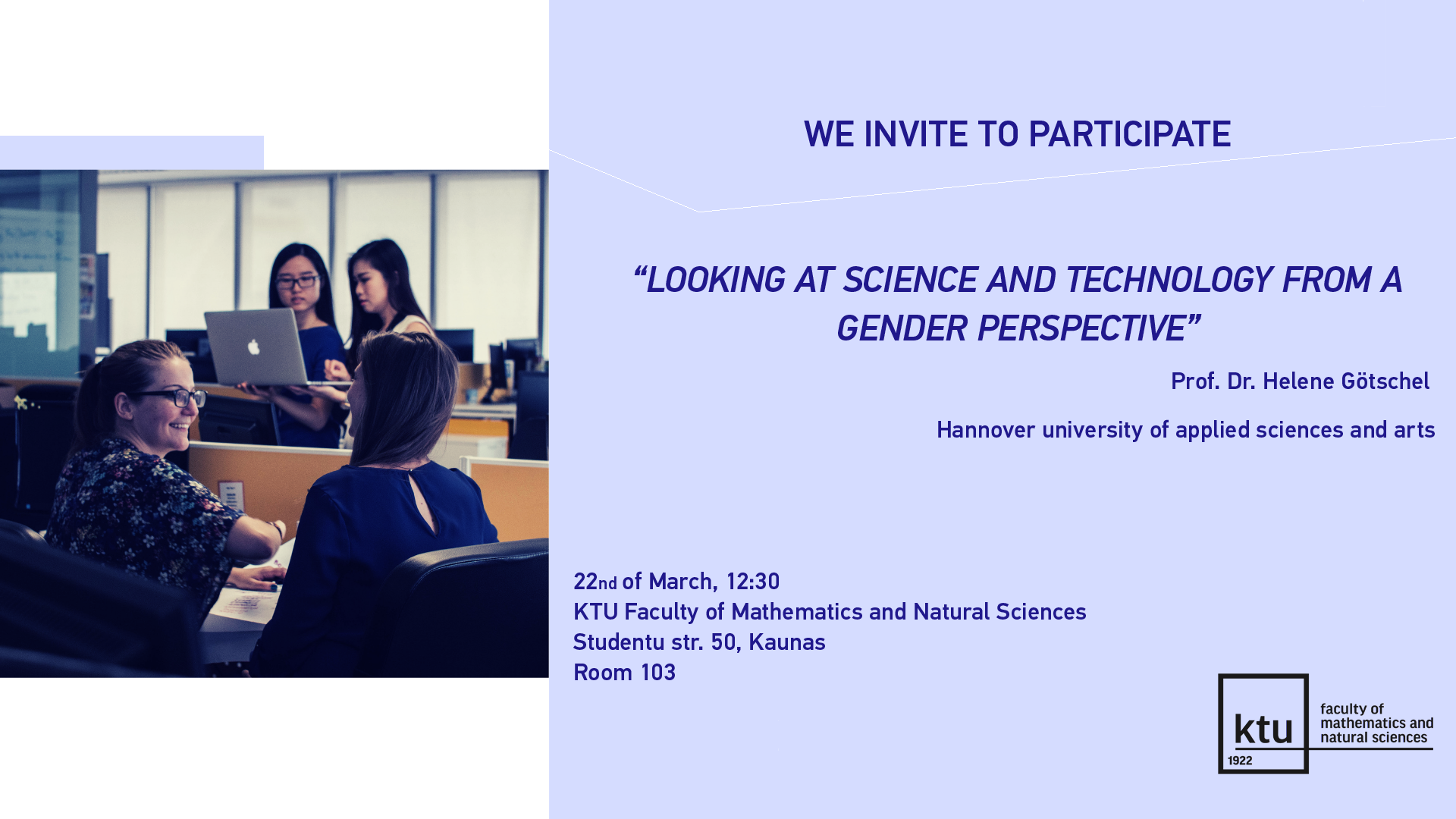 Prof Dr Helene Gotschel Hannover University Of Applied Sciences And Arts Germany Lecture Looking At Science And Technology From A Gender Perspective Faculty Of Mathematics And Natural Sciences Ktu